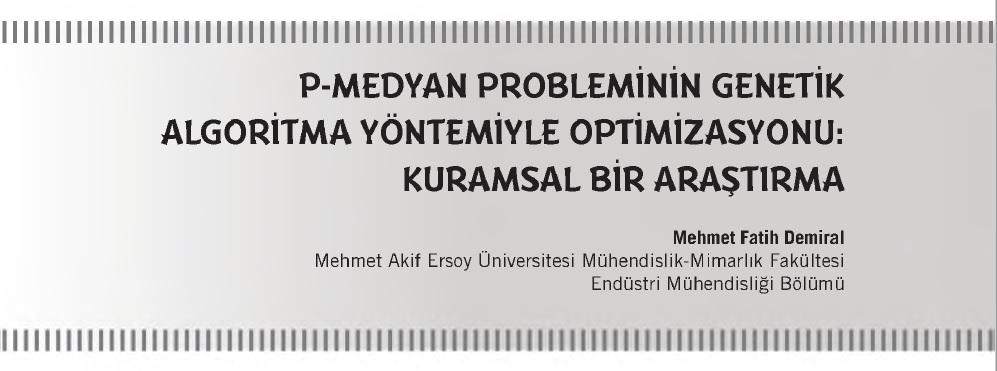 P-Medyan Probleminin Genetik Algoritma Yöntemiyle Optimizasyonu: Kuramsal Bir Araştırma